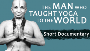 short documentary on the father of modern yoga tirumalai krishnamacharya