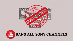 youtube suspends sony indian official youtube channels